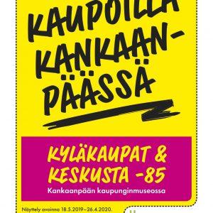 """Opastukset """"Kaupoilla Kankaanpäässä – Kyläkaupat ja Keskusta -85"""" -näyttelyyn"""